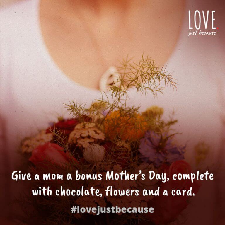 Give a mom a bonus Mother's Day, complete with chocolate, flowers and a card